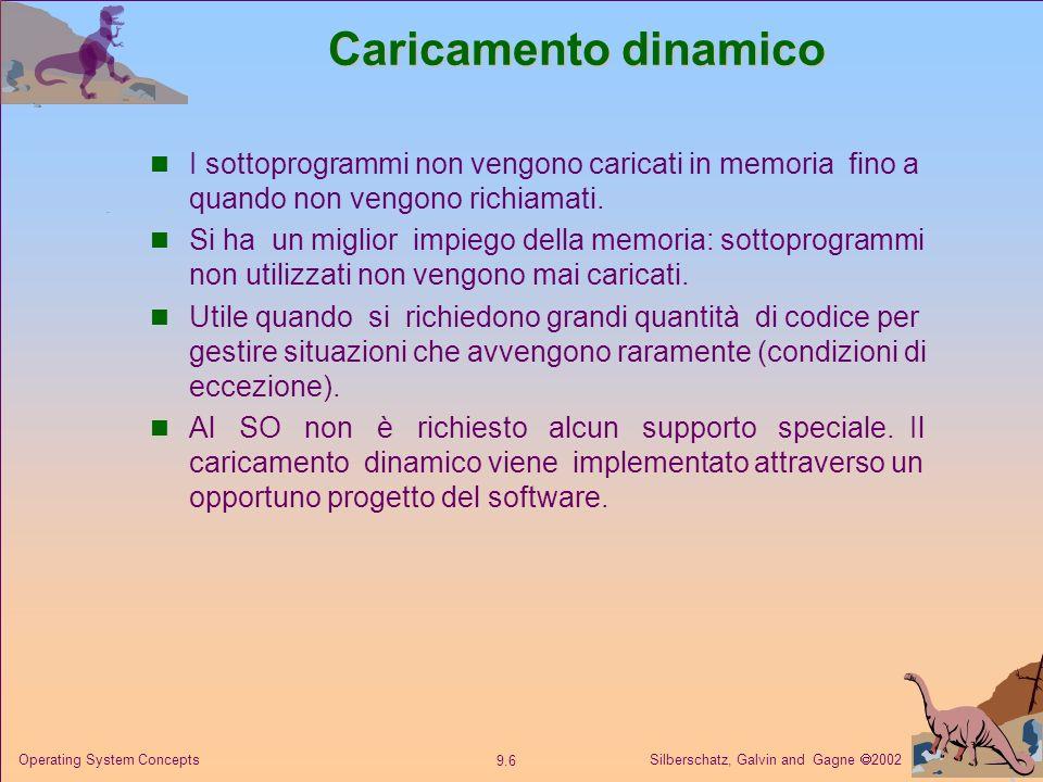Caricamento dinamico I sottoprogrammi non vengono caricati in memoria fino a quando non vengono richiamati.