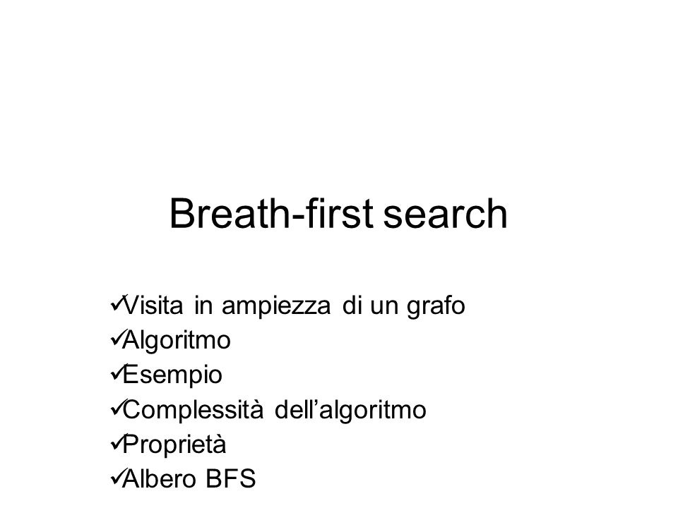 Breath-first search Visita in ampiezza di un grafo Algoritmo Esempio