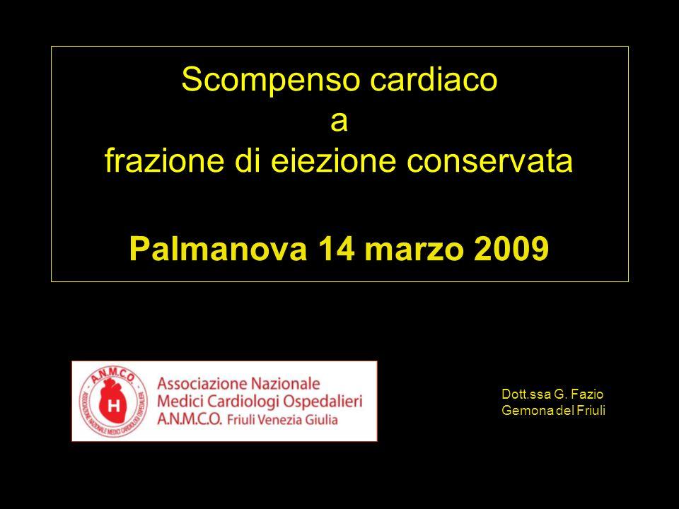 Scompenso cardiaco a frazione di eiezione conservata Palmanova 14 marzo 2009