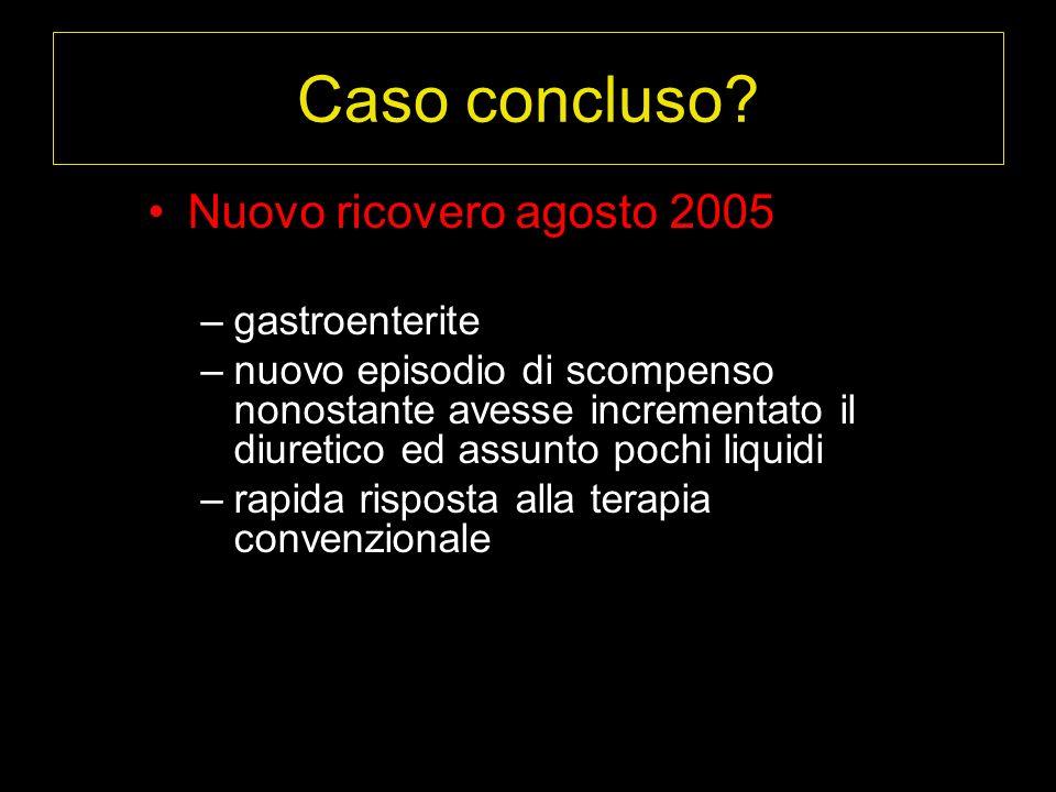 Caso concluso Nuovo ricovero agosto 2005 gastroenterite