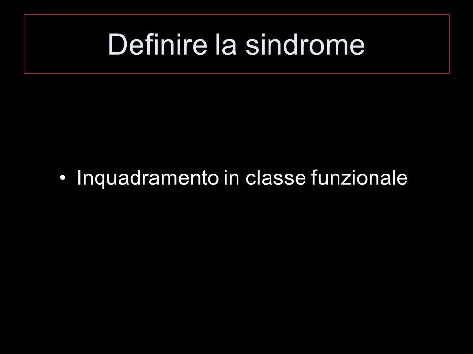 Definire la sindrome Inquadramento in classe funzionale