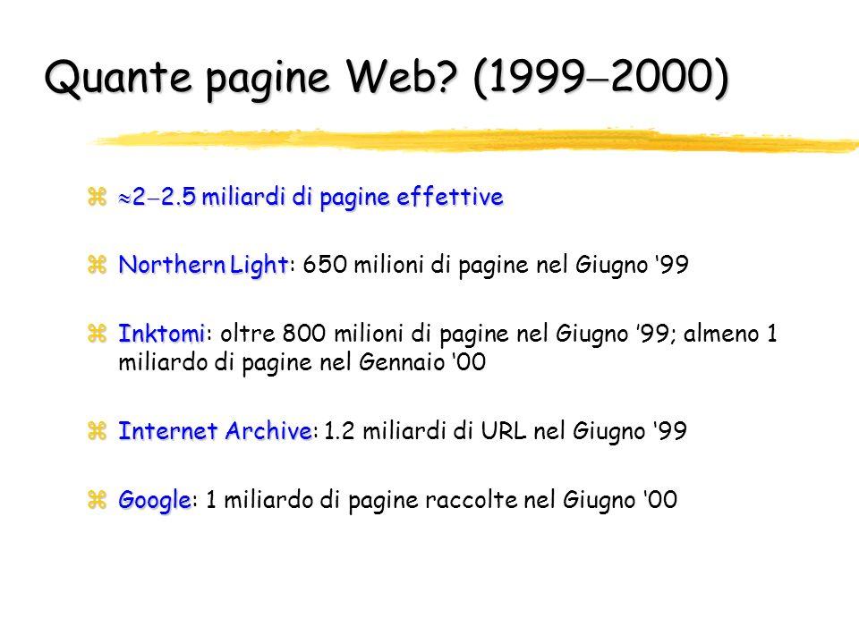 Quante pagine Web (19992000) 22.5 miliardi di pagine effettive