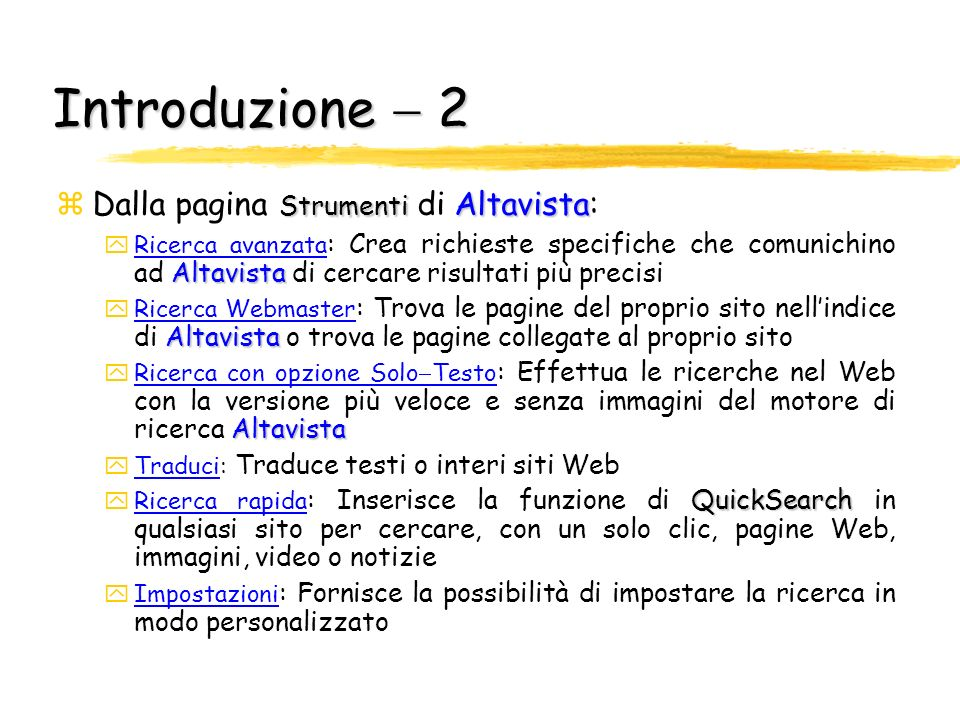 Introduzione  2 Dalla pagina Strumenti di Altavista:
