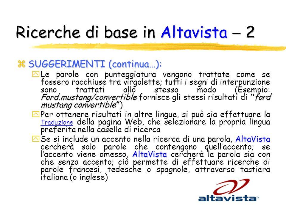 Ricerche di base in Altavista  2
