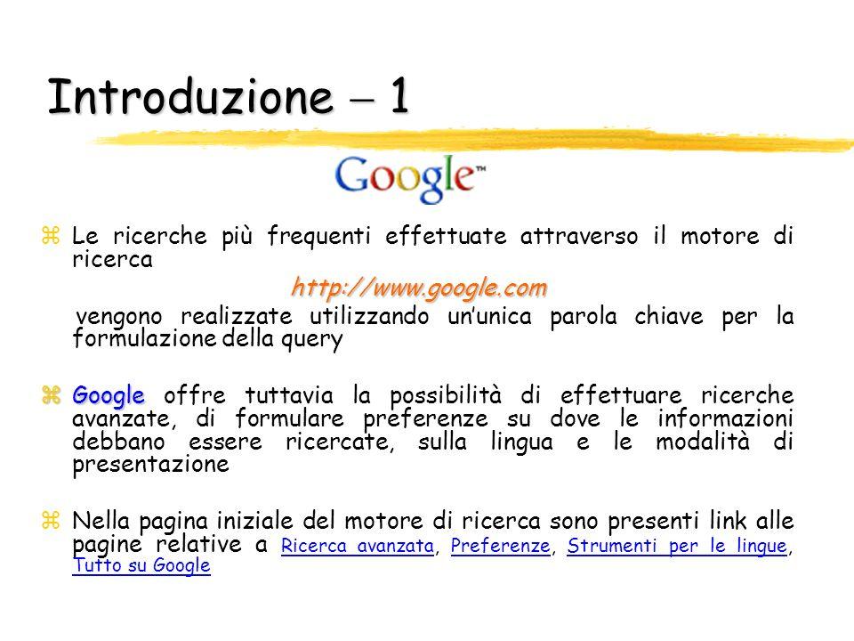 Introduzione  1 Le ricerche più frequenti effettuate attraverso il motore di ricerca. http://www.google.com.