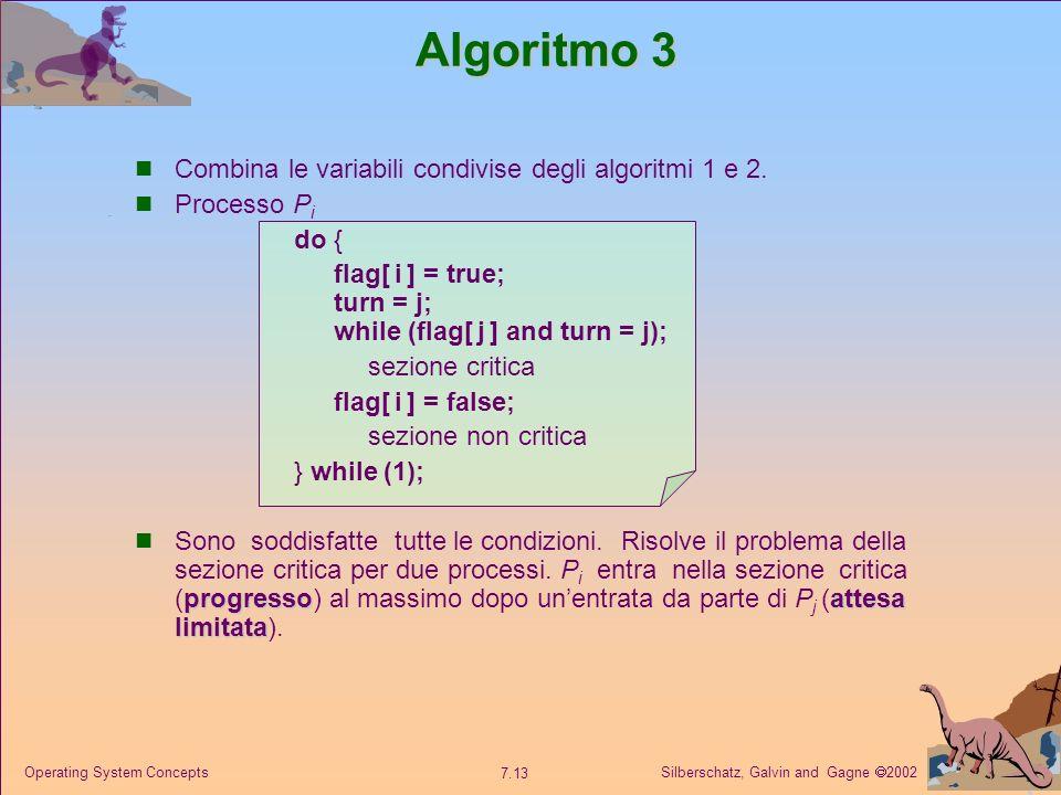 Algoritmo 3 Combina le variabili condivise degli algoritmi 1 e 2.