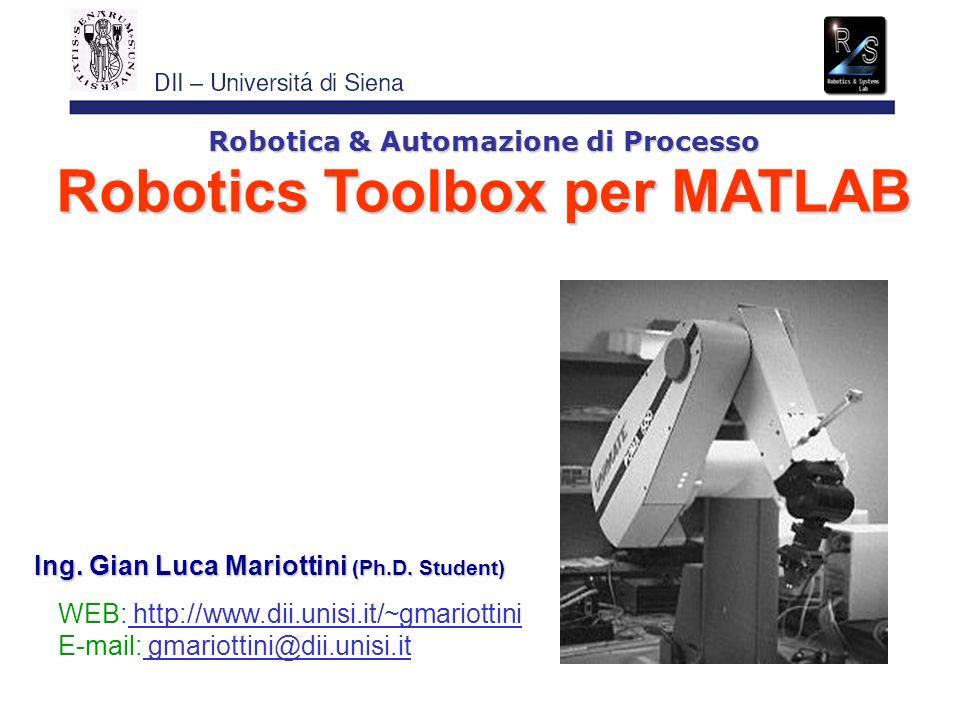 Robotica & Automazione di Processo Robotics Toolbox per MATLAB