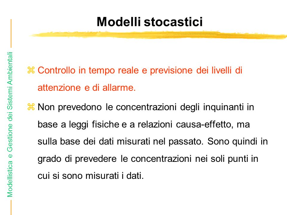 Modelli stocasticiControllo in tempo reale e previsione dei livelli di attenzione e di allarme.