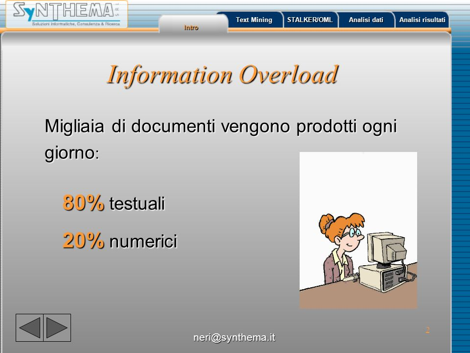 Information Overload 80% testuali 20% numerici