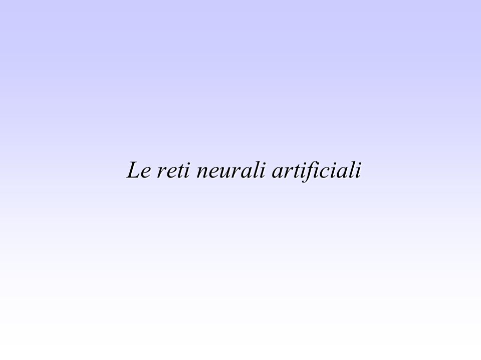Le reti neurali artificiali