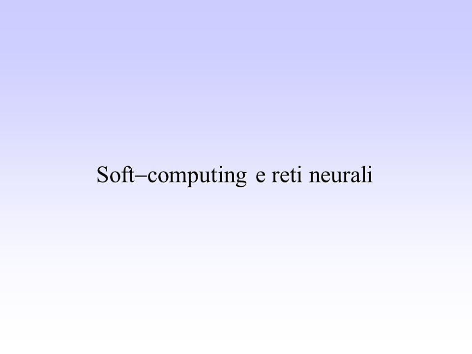 Softcomputing e reti neurali