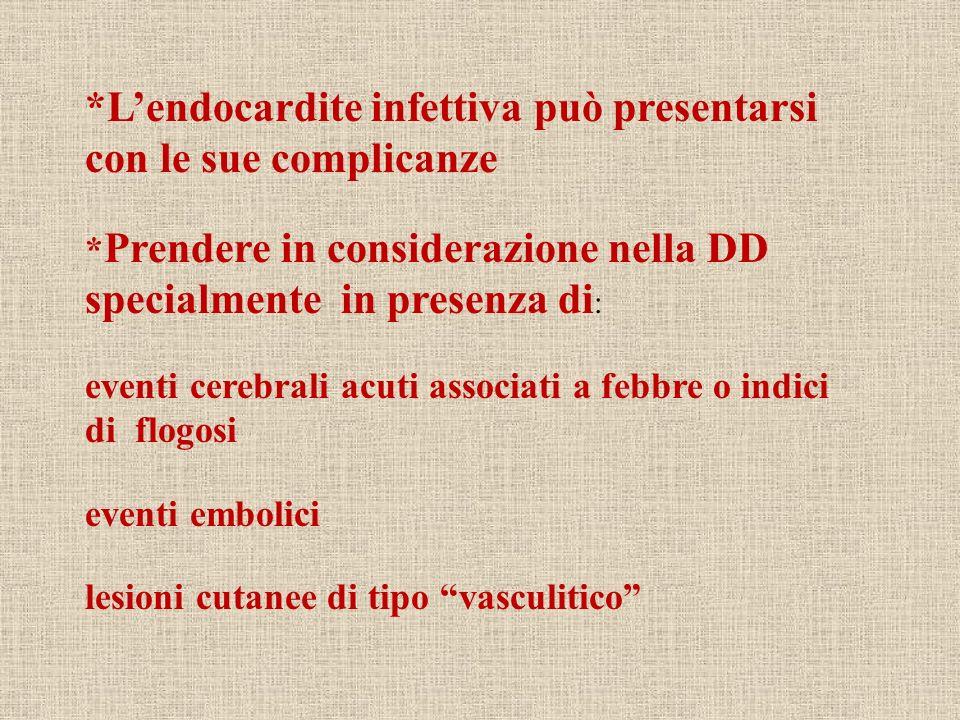 *L'endocardite infettiva può presentarsi con le sue complicanze
