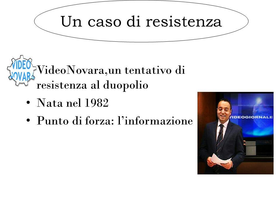 Un caso di resistenza VideoNovara,un tentativo di resistenza al duopolio.