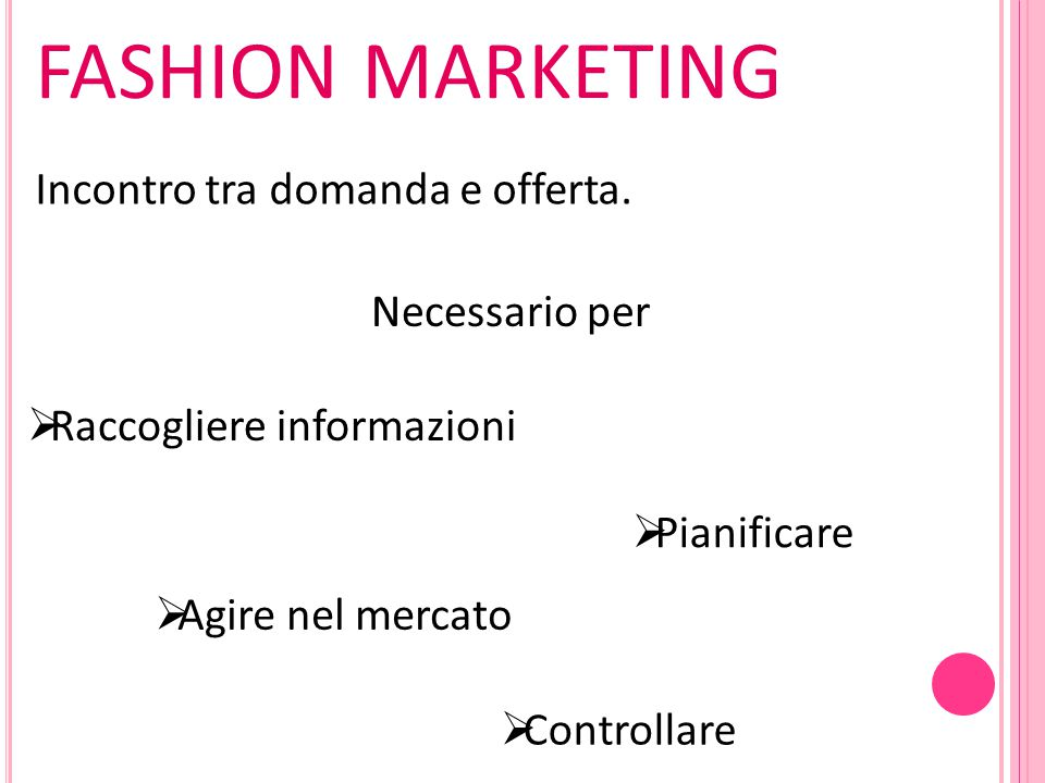 fashion marketing Incontro tra domanda e offerta. Necessario per