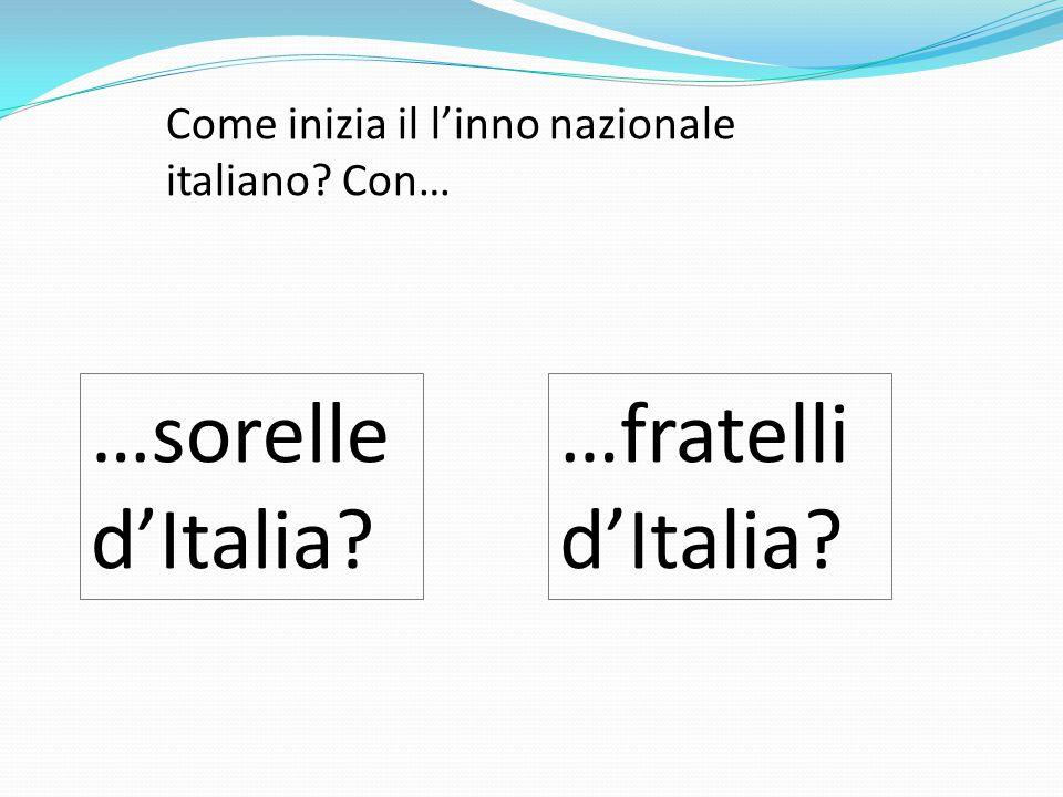 …sorelle d'Italia …fratelli d'Italia