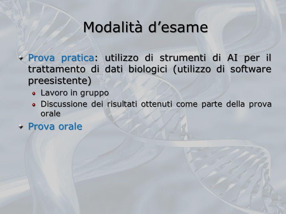 Modalità d'esame Prova pratica: utilizzo di strumenti di AI per il trattamento di dati biologici (utilizzo di software preesistente)