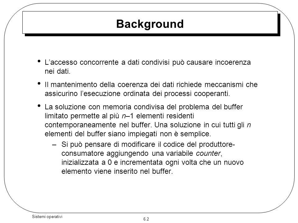 Background L'accesso concorrente a dati condivisi può causare incoerenza nei dati.