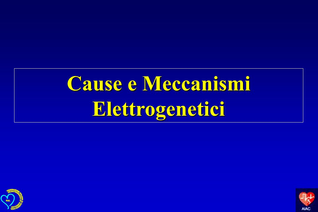 Cause e Meccanismi Elettrogenetici