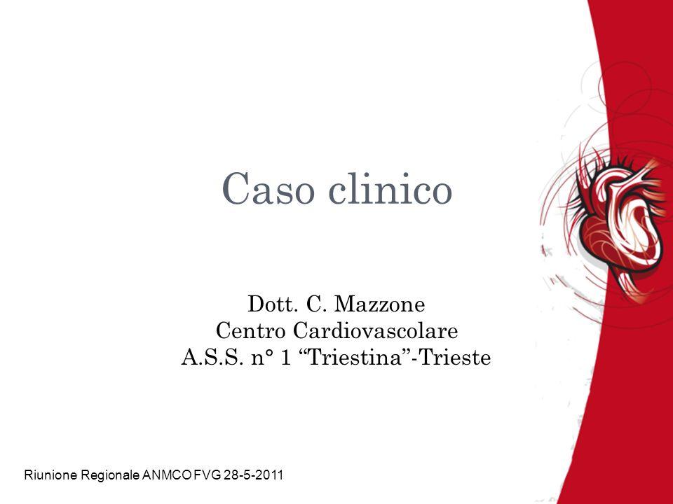 Caso clinico Dott. C. Mazzone Centro Cardiovascolare A.S.S.