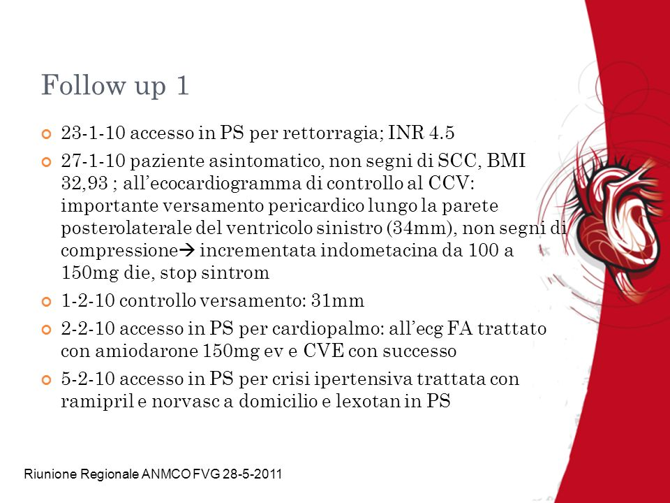Follow up 1 23-1-10 accesso in PS per rettorragia; INR 4.5
