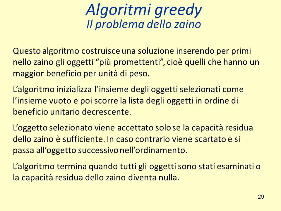 Algoritmi greedy Il problema dello zaino