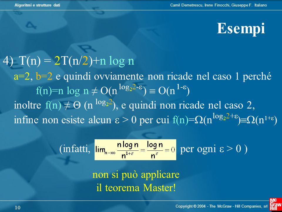 Esempi T(n) = 2T(n/2)+n log n