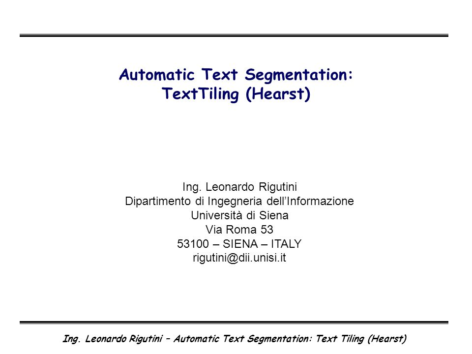 Automatic Text Segmentation: TextTiling (Hearst)