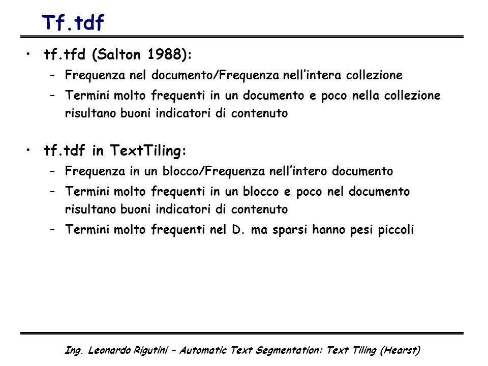 Tf.tdf tf.tfd (Salton 1988): tf.tdf in TextTiling:
