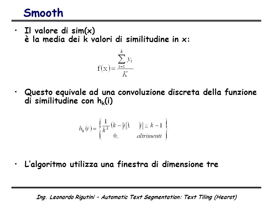 Smooth Il valore di sim(x) è la media dei k valori di similitudine in x: