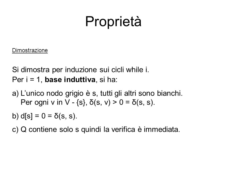 Proprietà Si dimostra per induzione sui cicli while i.