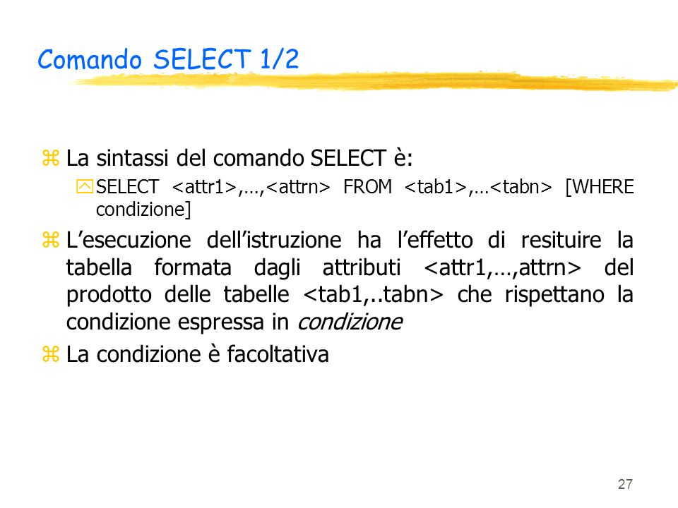 Comando SELECT 1/2 La sintassi del comando SELECT è: