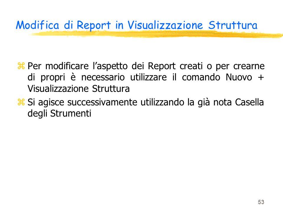 Modifica di Report in Visualizzazione Struttura