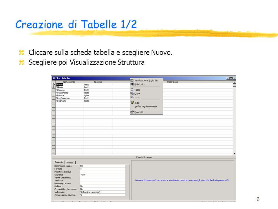 Creazione di Tabelle 1/2 Cliccare sulla scheda tabella e scegliere Nuovo.