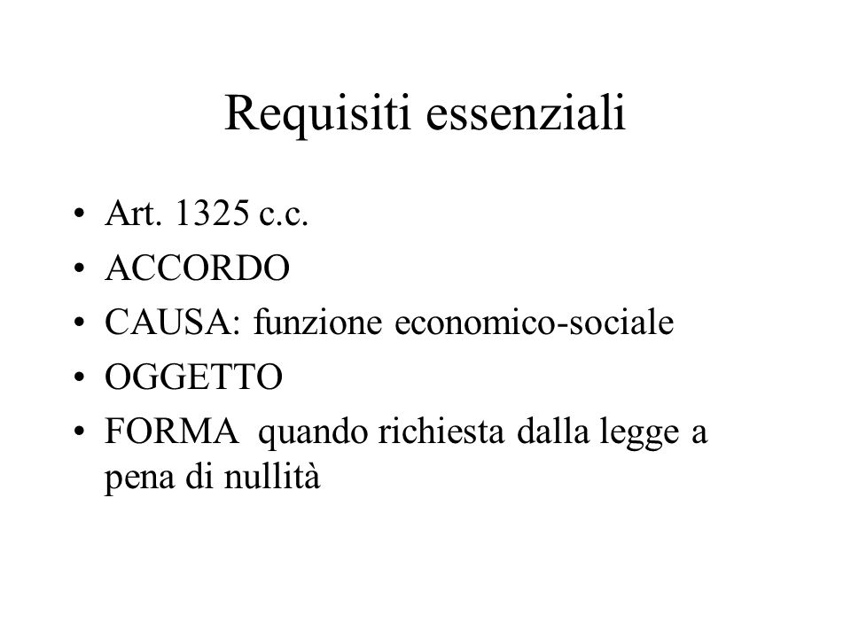 Requisiti essenziali Art. 1325 c.c. ACCORDO