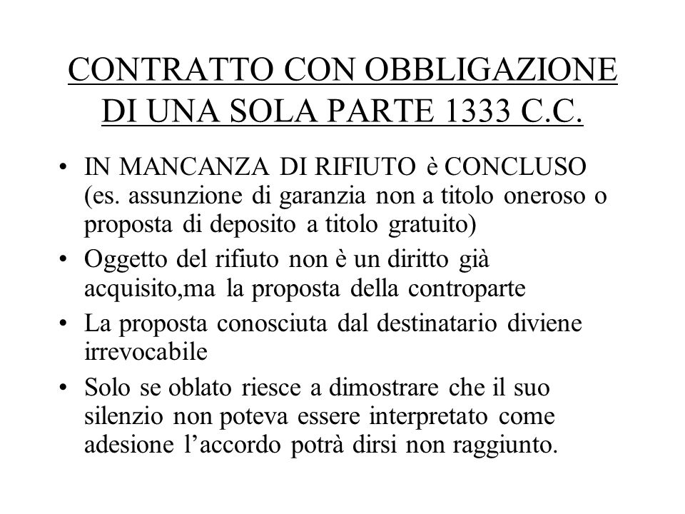 CONTRATTO CON OBBLIGAZIONE DI UNA SOLA PARTE 1333 C.C.