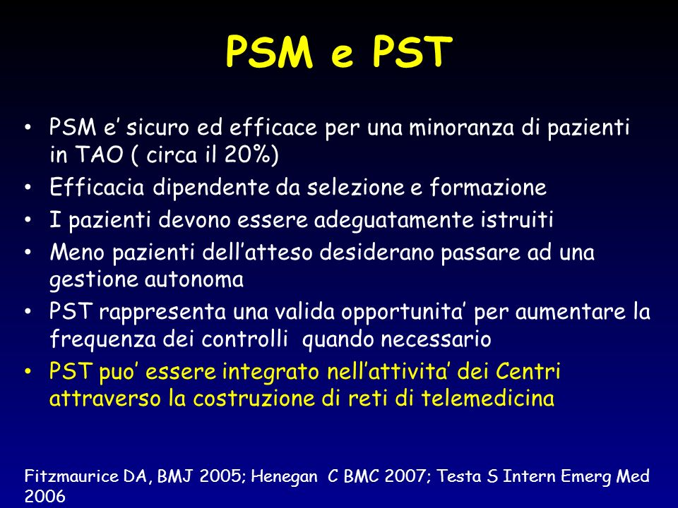 PSM e PST PSM e' sicuro ed efficace per una minoranza di pazienti in TAO ( circa il 20%) Efficacia dipendente da selezione e formazione.