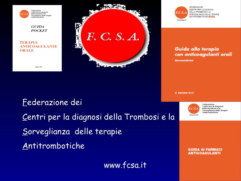 Federazione dei Centri per la diagnosi della Trombosi e la. Sorveglianza delle terapie. Antitrombotiche.