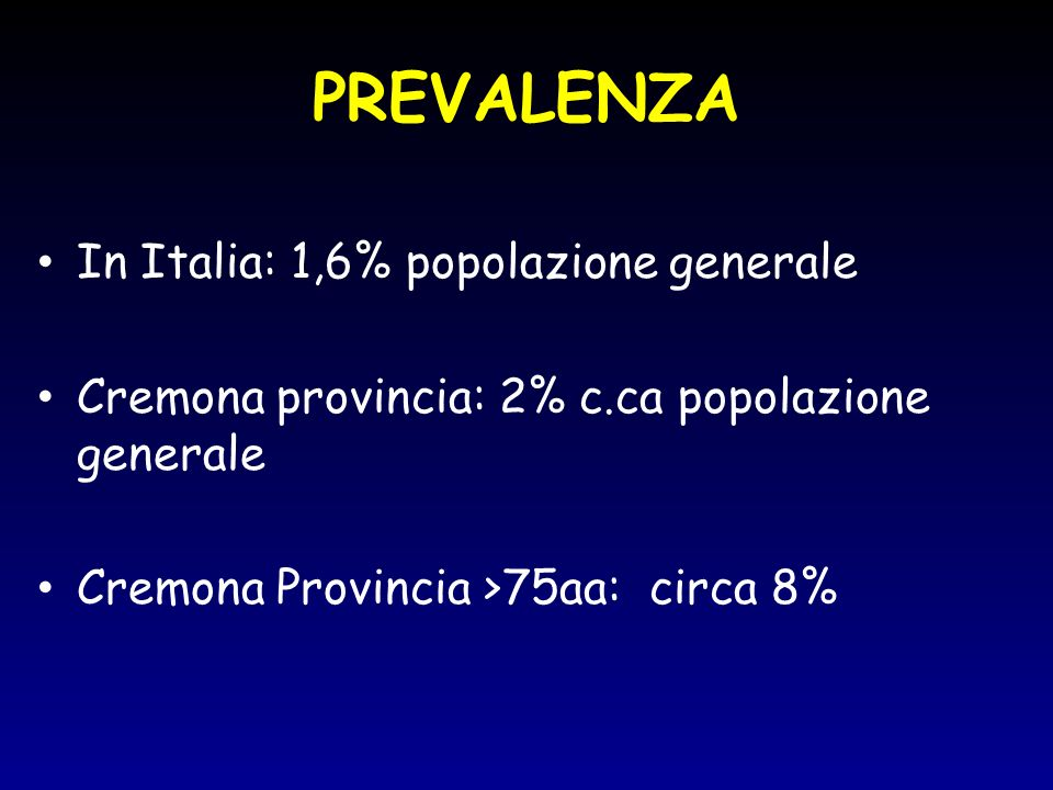 PREVALENZA In Italia: 1,6% popolazione generale