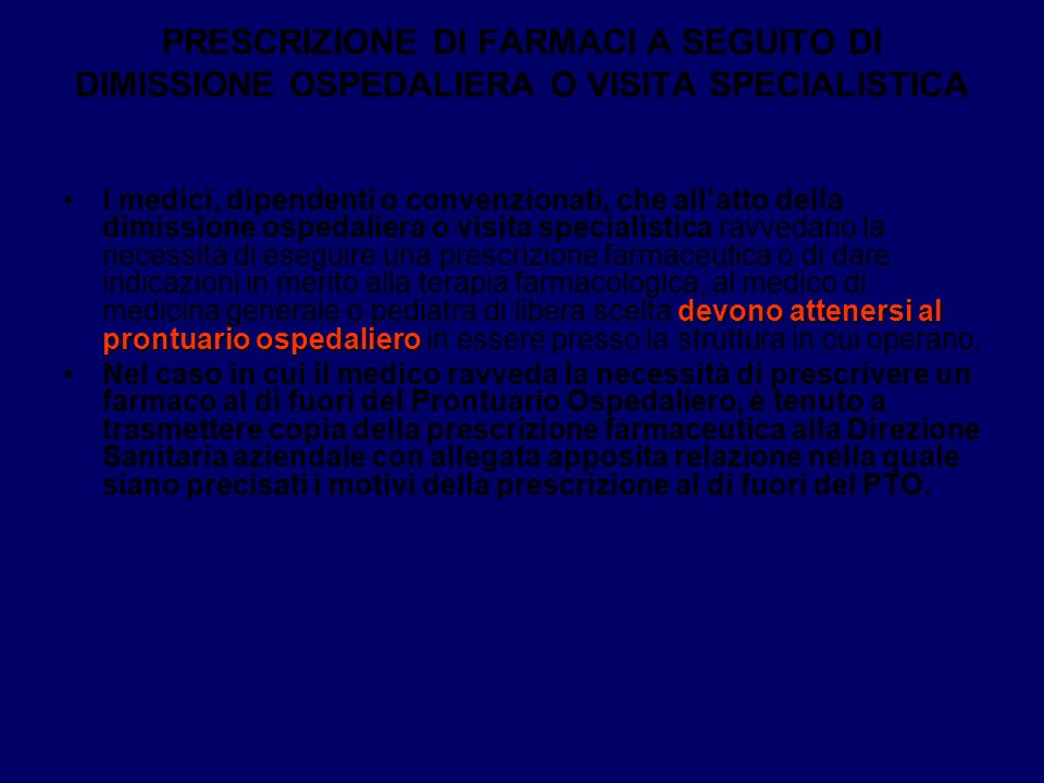 PRESCRIZIONE DI FARMACI A SEGUITO DI DIMISSIONE OSPEDALIERA O VISITA SPECIALISTICA