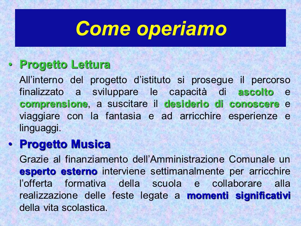 Come operiamo Progetto Lettura Progetto Musica