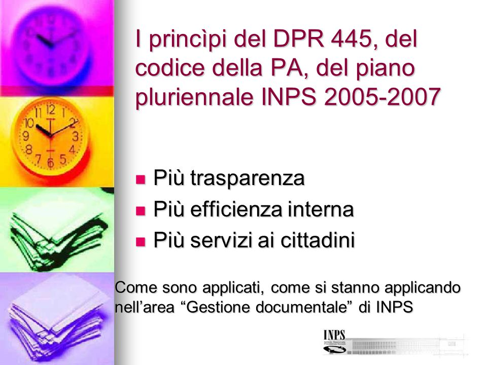 I princìpi del DPR 445, del codice della PA, del piano pluriennale INPS 2005-2007