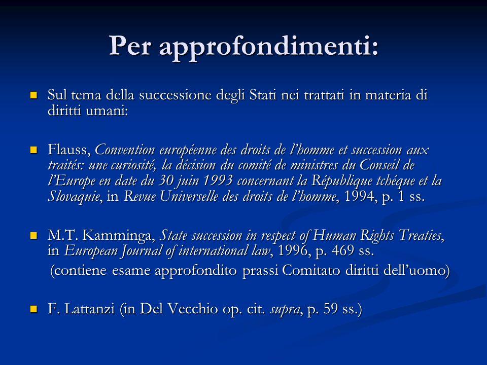 Per approfondimenti: Sul tema della successione degli Stati nei trattati in materia di diritti umani: