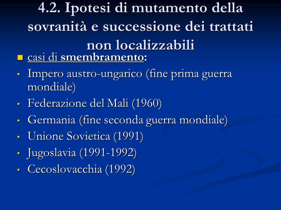4.2. Ipotesi di mutamento della sovranità e successione dei trattati non localizzabili