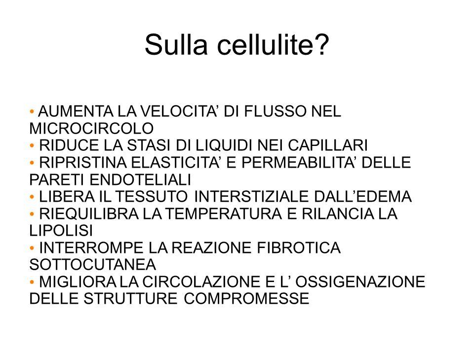 Sulla cellulite AUMENTA LA VELOCITA' DI FLUSSO NEL MICROCIRCOLO