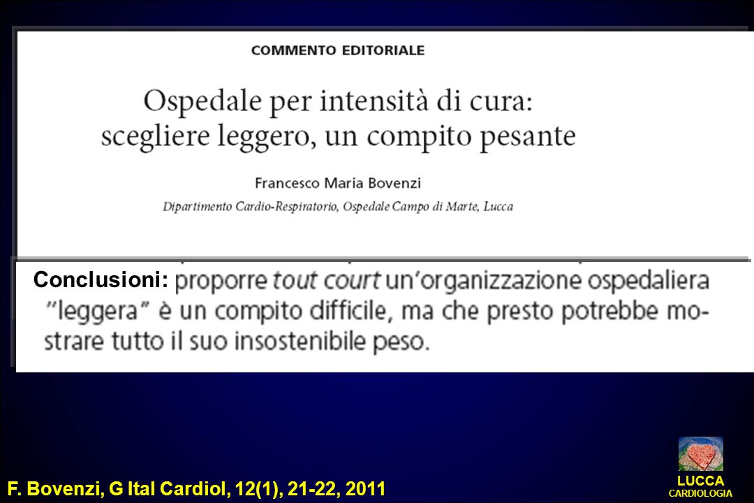 Conclusioni: F. Bovenzi, G Ital Cardiol, 12(1), 21-22, 2011 LUCCA