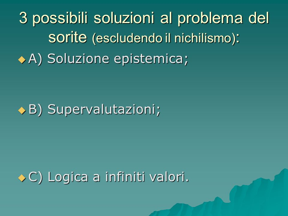 3 possibili soluzioni al problema del sorite (escludendo il nichilismo):
