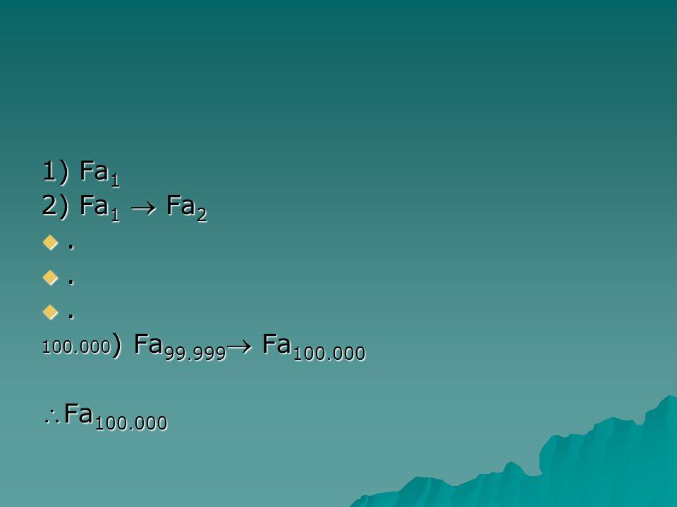 1) Fa1 2) Fa1  Fa2 . 100.000) Fa99.999 Fa100.000 Fa100.000