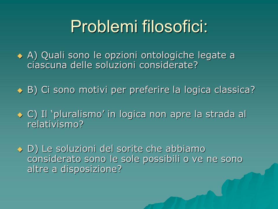 Problemi filosofici: A) Quali sono le opzioni ontologiche legate a ciascuna delle soluzioni considerate