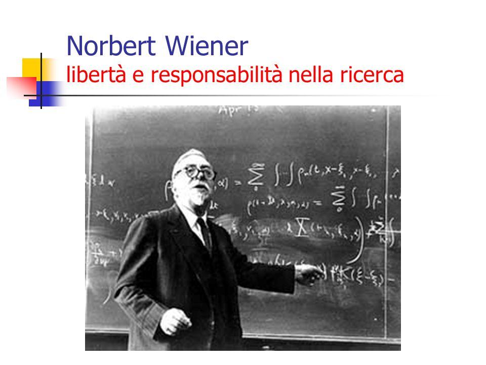 Norbert Wiener libertà e responsabilità nella ricerca