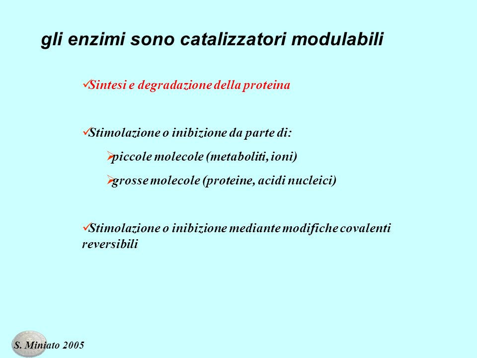 gli enzimi sono catalizzatori modulabili